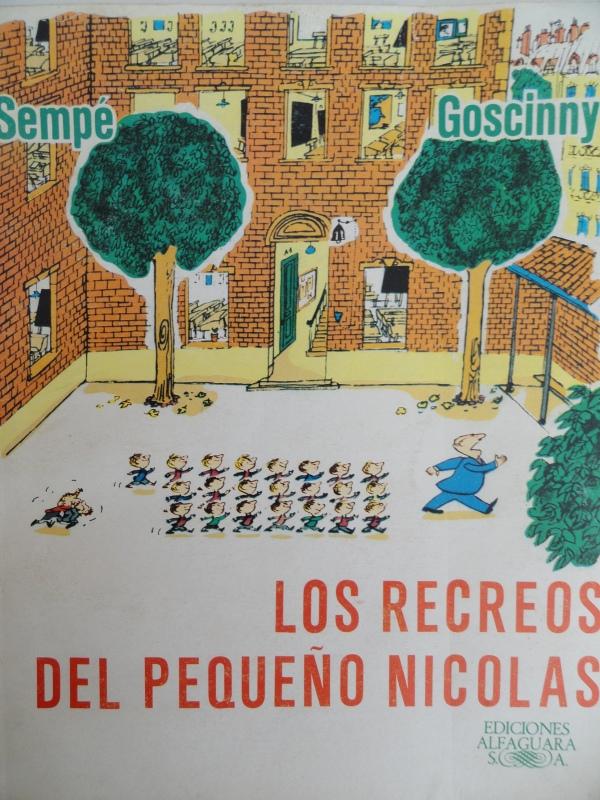 Los recreos del pequeño Nicolás. Rene Goscinny y Jean Jacques Sempe. Ed. Alfaguara 1979