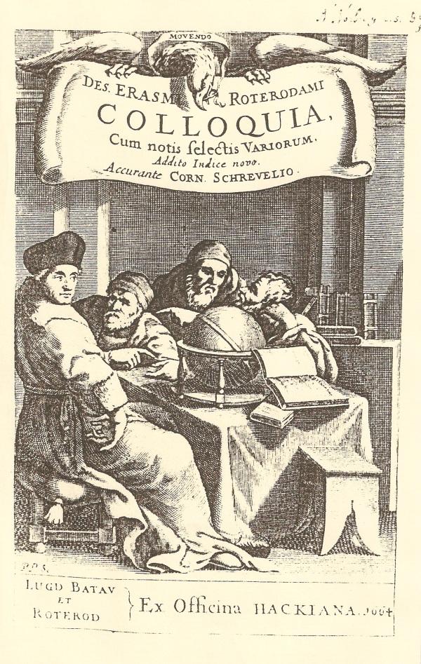 Colloquia Erasmi Roterodami. Ex Officina Hackiana 1664