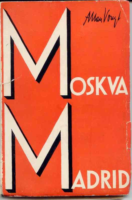 Allan Vougt. Moskva Madrid. Stockholm 1938