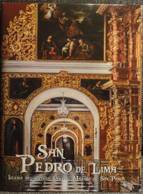 Portada del libro San Pedro de Lima. Iglesia del antiguo Colegio Máximo de San Pablo. Banco de Crédito del Perú. Lima 2018.