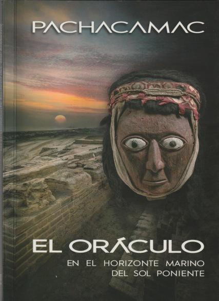 Pachacamac. El oráculo en el horizonte marino del sol poniente, Banco de Crédito del Perú, Lima 2017