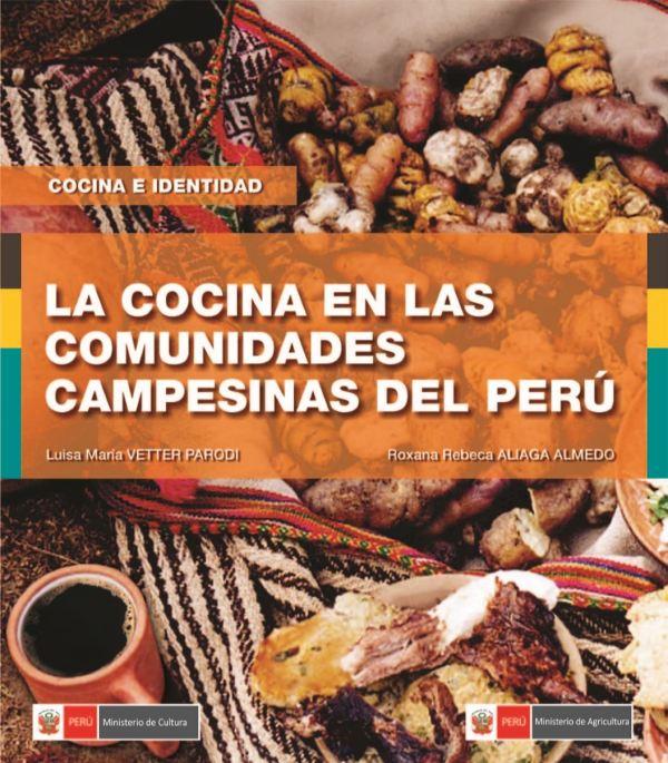 La cocina de las comunidades campesinas del Perú. VETTER PARODI, Luisa María y ALIAGA ALMEDO, Roxana Rebecca